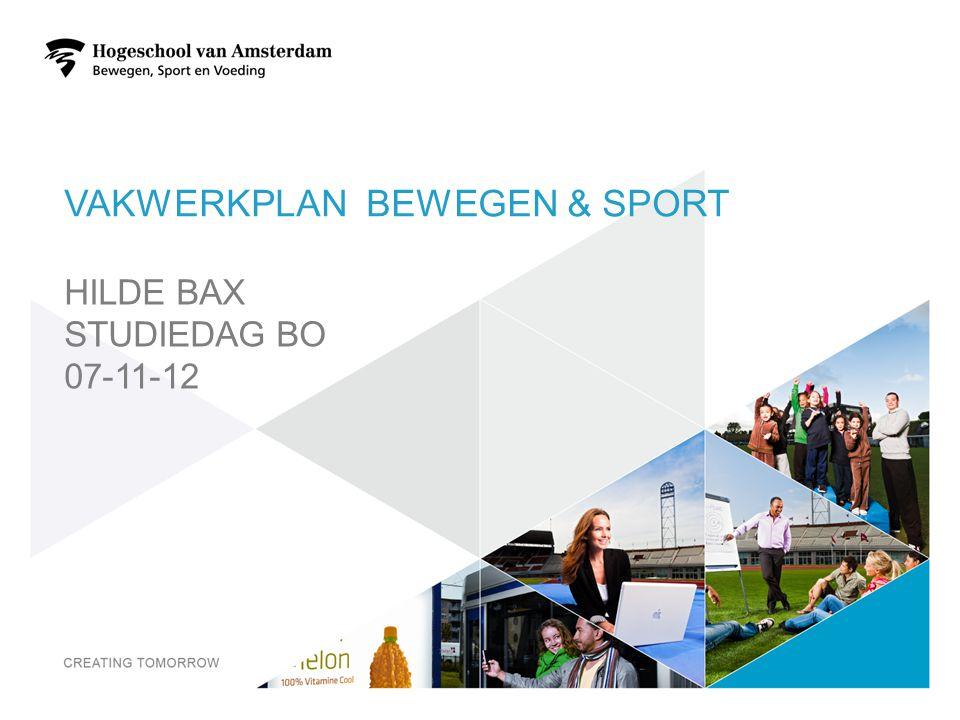 VAKWERKPLAN BEWEGEN & SPORT HILDE BAX STUDIEDAG BO 07-11-12 1