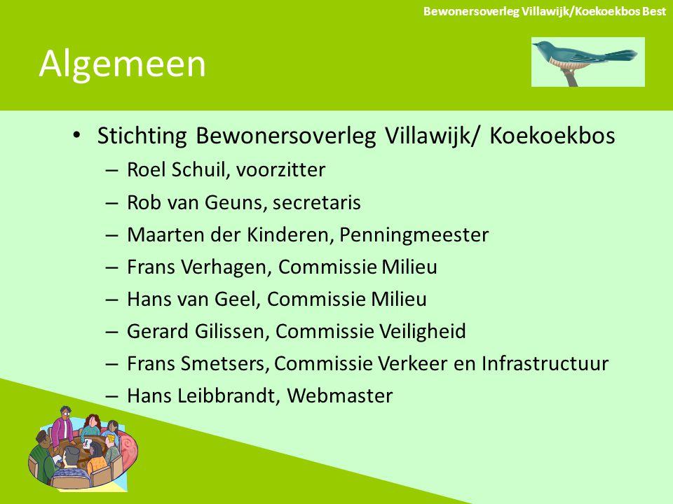 Algemeen Stichting Bewonersoverleg Villawijk/ Koekoekbos – Roel Schuil, voorzitter – Rob van Geuns, secretaris – Maarten der Kinderen, Penningmeester
