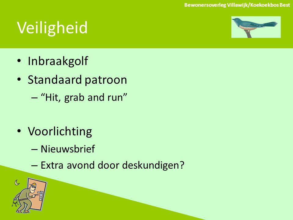 Groenvoorziening Onderhoud openbaar groen – Kwaliteit verslechterd Vernieuwing openbare verlichting – Veiligheid Bewonersoverleg Villawijk/Koekoekbos Best