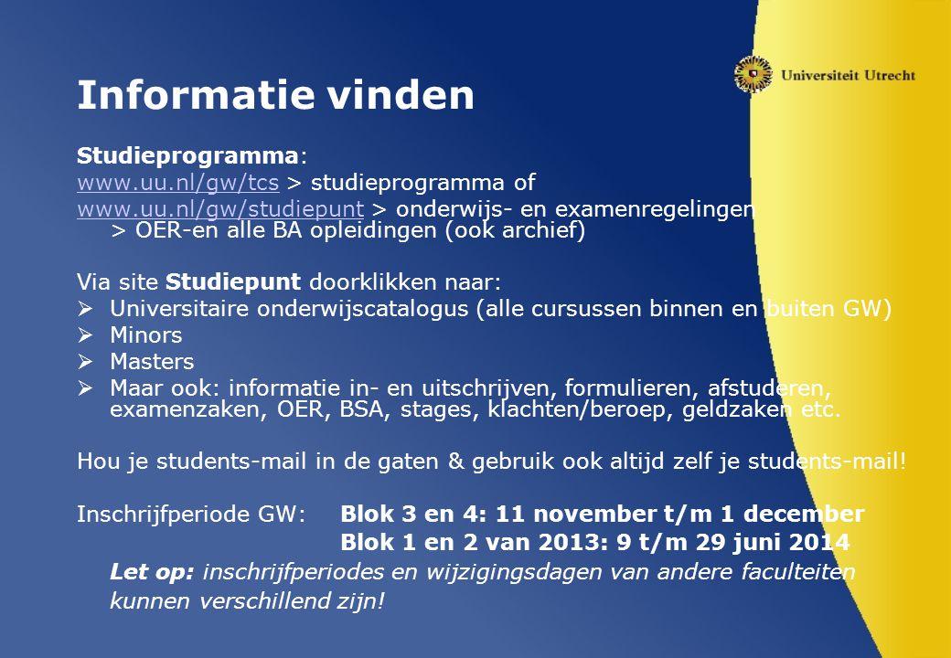 Informatie vinden Studieprogramma: www.uu.nl/gw/tcswww.uu.nl/gw/tcs > studieprogramma of www.uu.nl/gw/studiepuntwww.uu.nl/gw/studiepunt > onderwijs- e