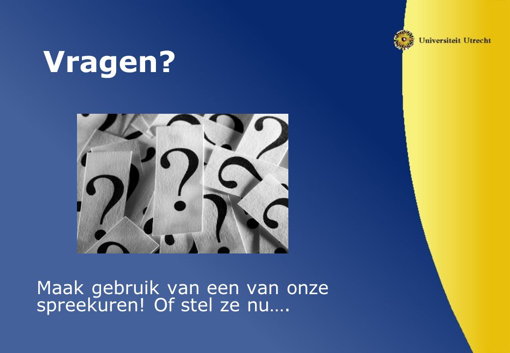 Vragen? Maak gebruik van een van onze spreekuren! Of stel ze nu….