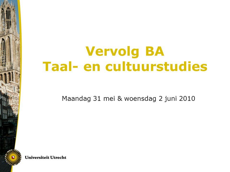 Vervolg BA Taal- en cultuurstudies Maandag 31 mei & woensdag 2 juni 2010