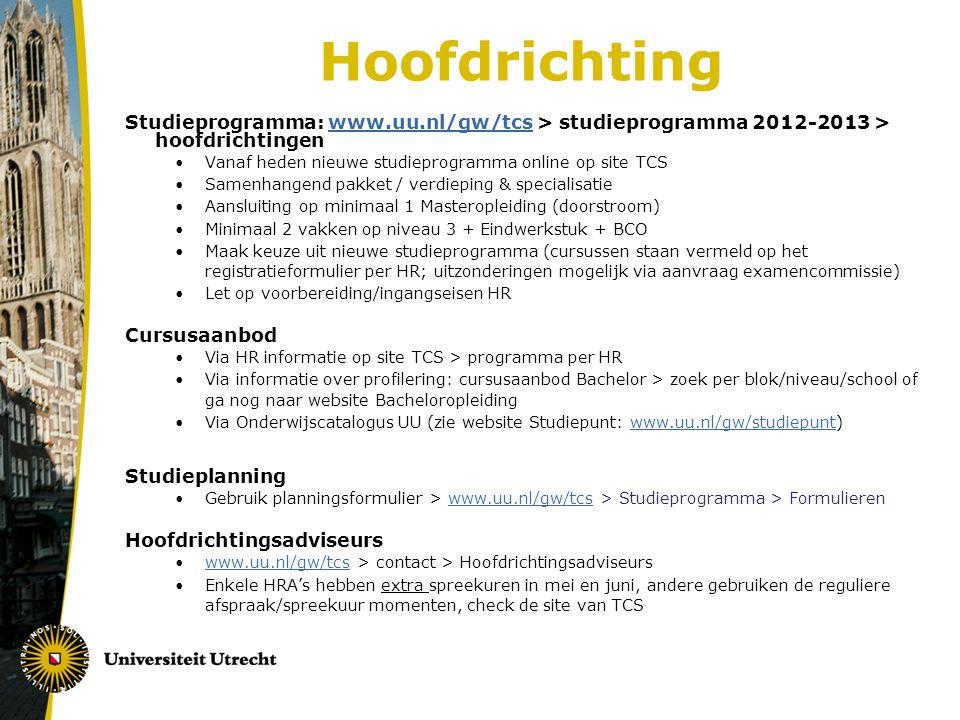Registratie Hoofdrichting Registratieformulier: - Via website TCS > formulieren (of via HR zelf) - HR registreren vóór 1 juli a.s.