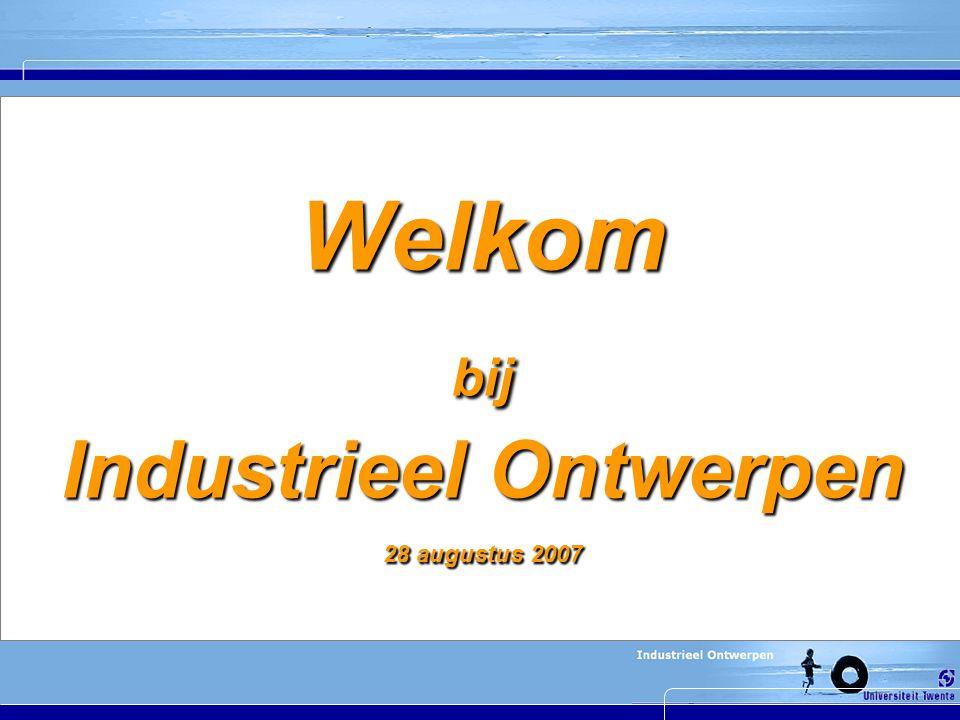 Welkom bij Industrieel Ontwerpen 28 augustus 2007