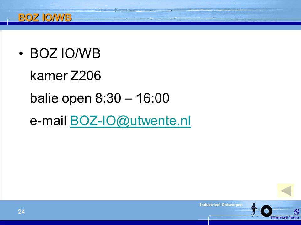 24 BOZ IO/WB BOZ IO/WB kamer Z206 balie open 8:30 – 16:00 e-mail BOZ-IO@utwente.nlBOZ-IO@utwente.nl
