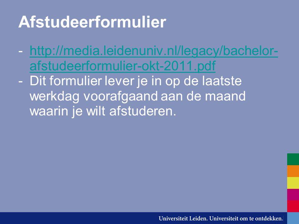 Afstudeerformulier -http://media.leidenuniv.nl/legacy/bachelor- afstudeerformulier-okt-2011.pdfhttp://media.leidenuniv.nl/legacy/bachelor- afstudeerfo