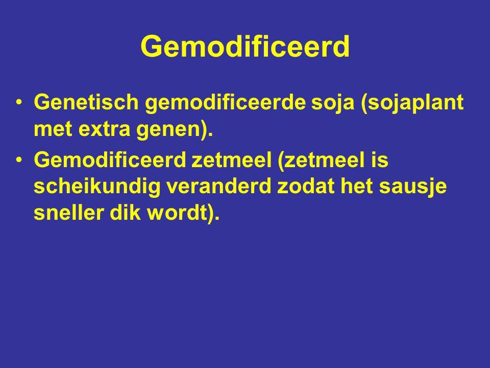 Gemodificeerd Genetisch gemodificeerde soja (sojaplant met extra genen).