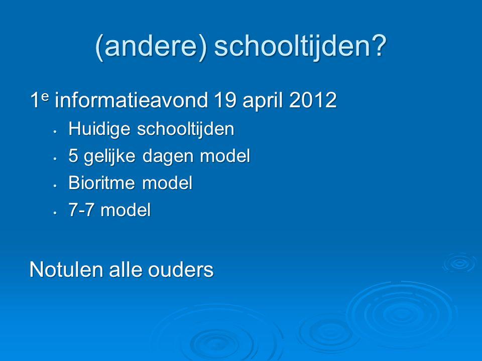 Keuze door de werkgroep  Op basis van wat we op 19-04-2012 hebben gehoord  Mogelijkheden en grootte van de school  Cultuur van het dorp  Draagvlak van het team Bioritme model en 7 tot 7 model vallen af.