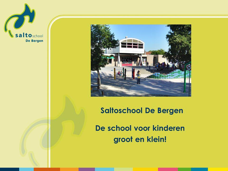 Saltoschool De Bergen De school voor kinderen groot en klein!