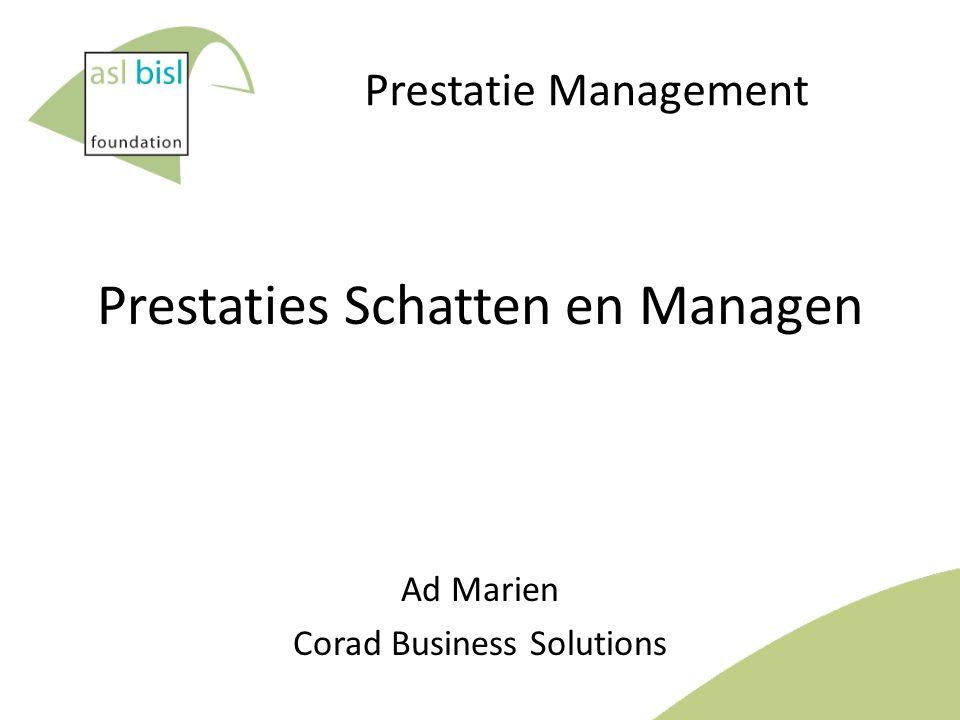 Prestatie Management Prestaties Schatten en Managen Ad Marien Corad Business Solutions