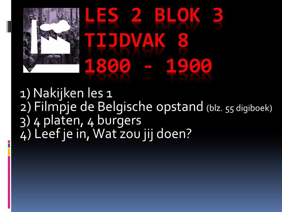1) Nakijken les 1 2) Filmpje de Belgische opstand (blz.