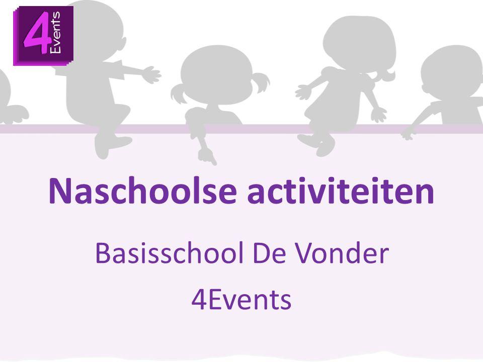 Naschoolse activiteiten Basisschool De Vonder 4Events