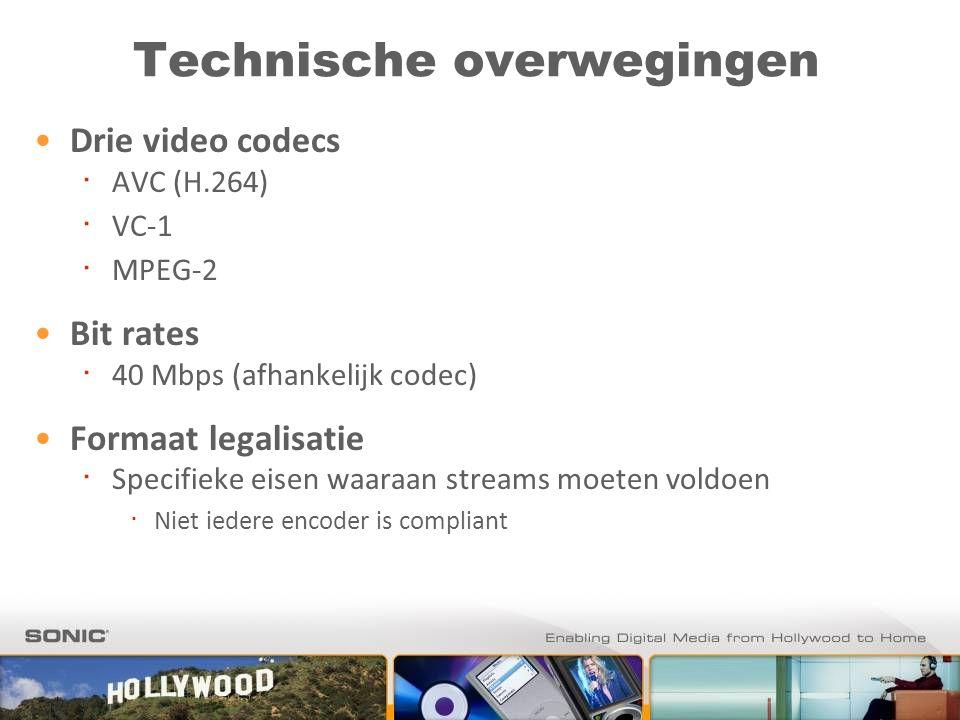 Technische overwegingen Drie video codecs ∙ AVC (H.264) ∙ VC-1 ∙ MPEG-2 Bit rates ∙ 40 Mbps (afhankelijk codec) Formaat legalisatie ∙ Specifieke eisen waaraan streams moeten voldoen ∙ Niet iedere encoder is compliant