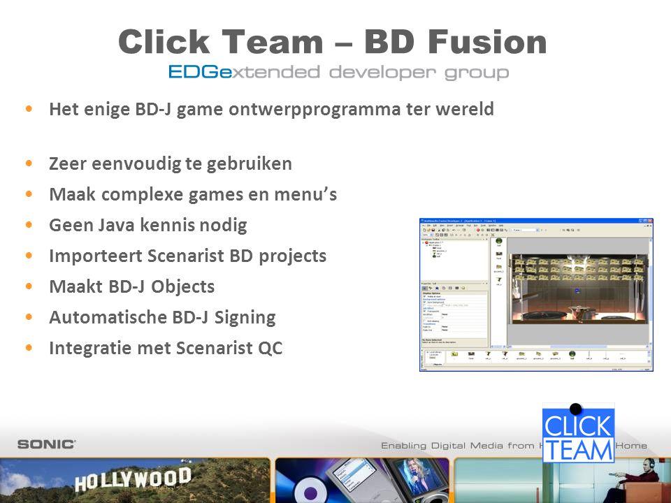 Click Team – BD Fusion Het enige BD-J game ontwerpprogramma ter wereld Zeer eenvoudig te gebruiken Maak complexe games en menu's Geen Java kennis nodig Importeert Scenarist BD projects Maakt BD-J Objects Automatische BD-J Signing Integratie met Scenarist QC