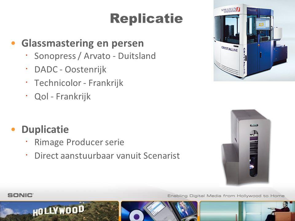 Replicatie Glassmastering en persen ∙ Sonopress / Arvato - Duitsland ∙ DADC - Oostenrijk ∙ Technicolor - Frankrijk ∙ Qol - Frankrijk Duplicatie ∙ Rimage Producer serie ∙ Direct aanstuurbaar vanuit Scenarist