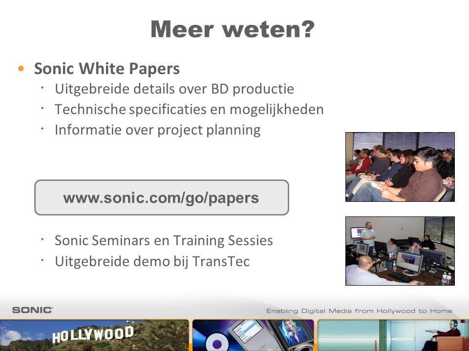 Meer weten? Sonic White Papers ∙ Uitgebreide details over BD productie ∙ Technische specificaties en mogelijkheden ∙ Informatie over project planning