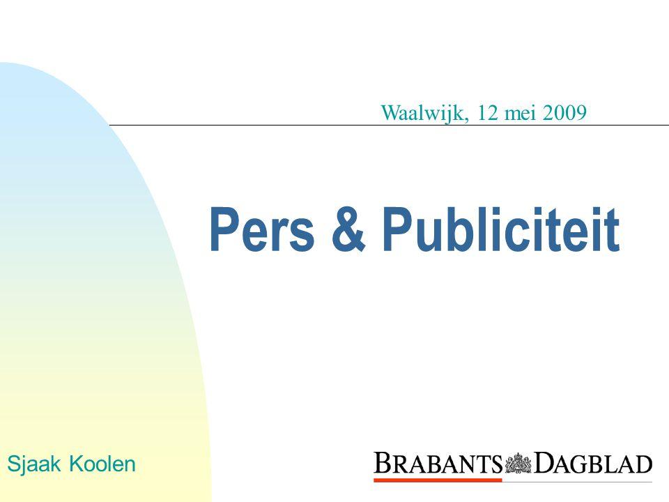 Pers & Publiciteit Sjaak Koolen Waalwijk, 12 mei 2009