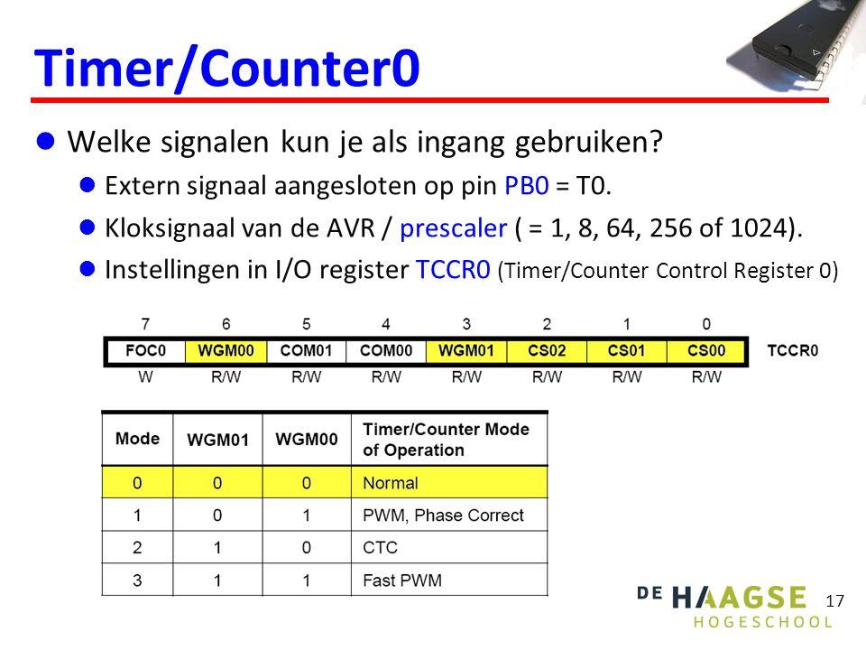 17 Timer/Counter0 Welke signalen kun je als ingang gebruiken? Extern signaal aangesloten op pin PB0 = T0. Kloksignaal van de AVR / prescaler ( = 1, 8,
