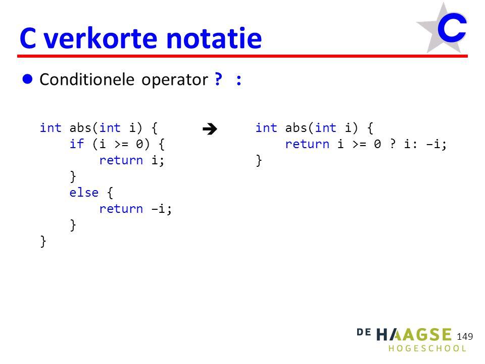 149 C verkorte notatie Conditionele operator .