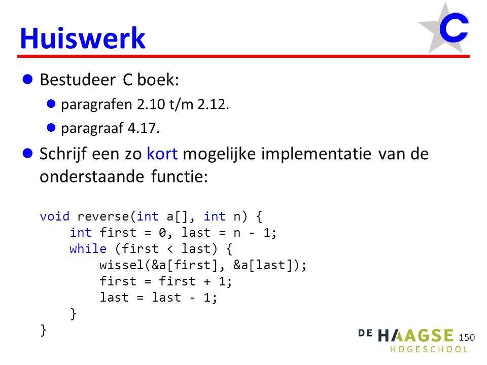 150 Huiswerk Bestudeer C boek: paragrafen 2.10 t/m 2.12.