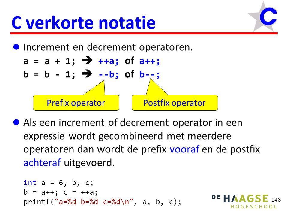 148 C verkorte notatie Increment en decrement operatoren.