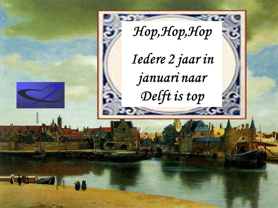 Hop,Hop,Hop Iedere 2 jaar in januari naar Delft is top