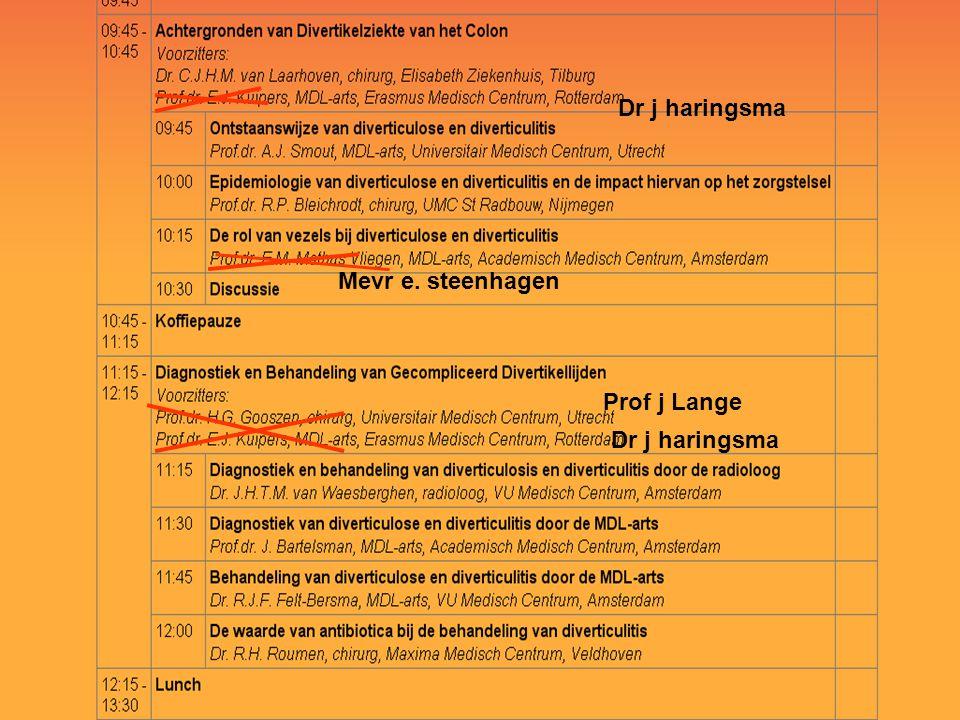 Dr j haringsma Prof j Lange Mevr e. steenhagen
