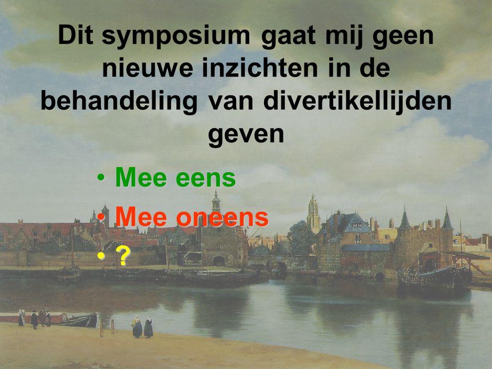 Dit symposium gaat mij geen nieuwe inzichten in de behandeling van divertikellijden geven Mee eensMee eens Mee oneensMee oneens ?