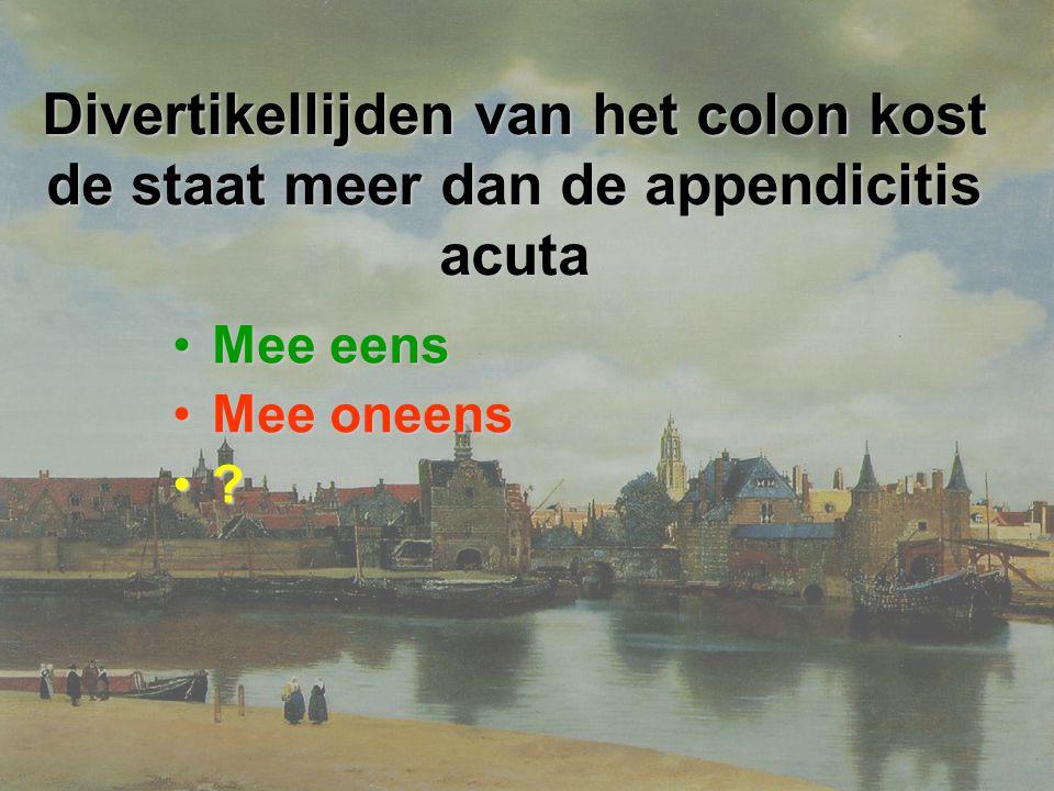Divertikellijden van het colon kost de staat meer dan de appendicitis acuta Mee eensMee eens Mee oneensMee oneens ?