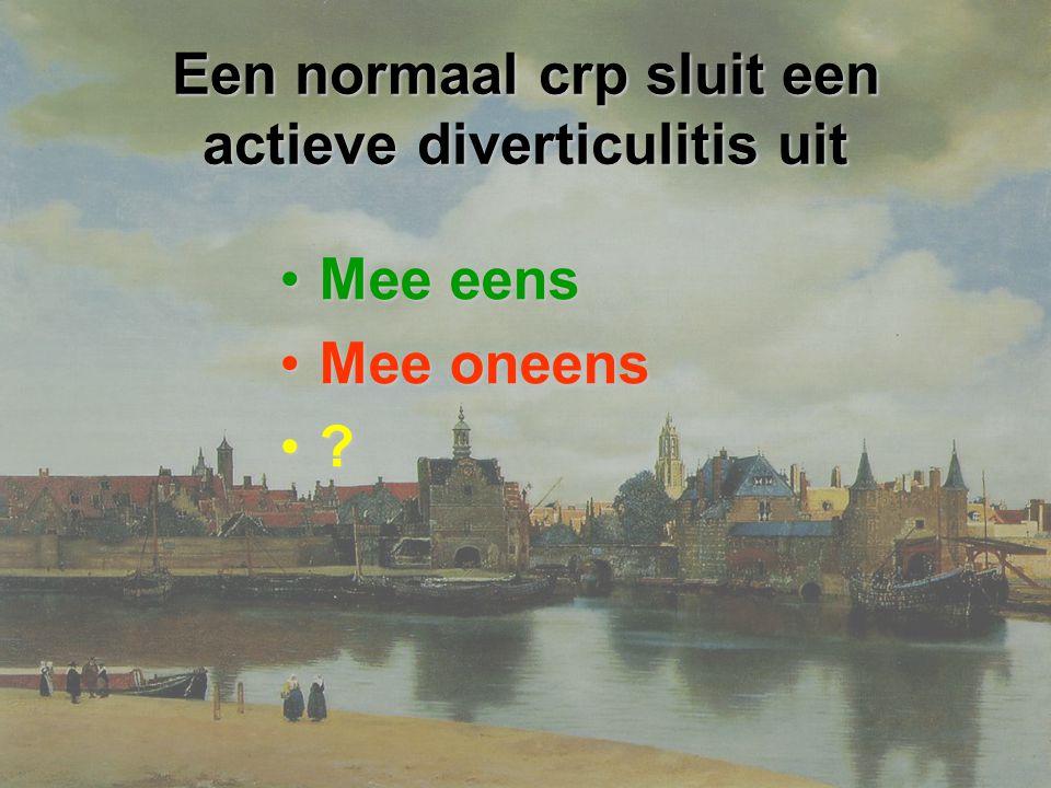 Een normaal crp sluit een actieve diverticulitis uit Mee eensMee eens Mee oneensMee oneens ?