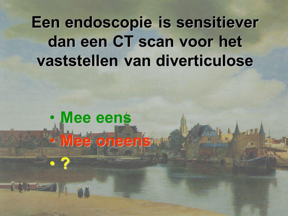 Een endoscopie is sensitiever dan een CT scan voor het vaststellen van diverticulose Mee eensMee eens Mee oneensMee oneens ?
