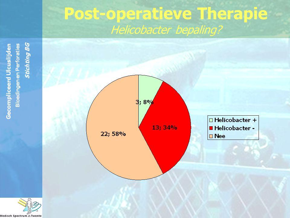 Gecompliceerd Ulcuslijden Bloedingen en Perforaties Stichting BG Post-operatieve Therapie Helicobacter bepaling?