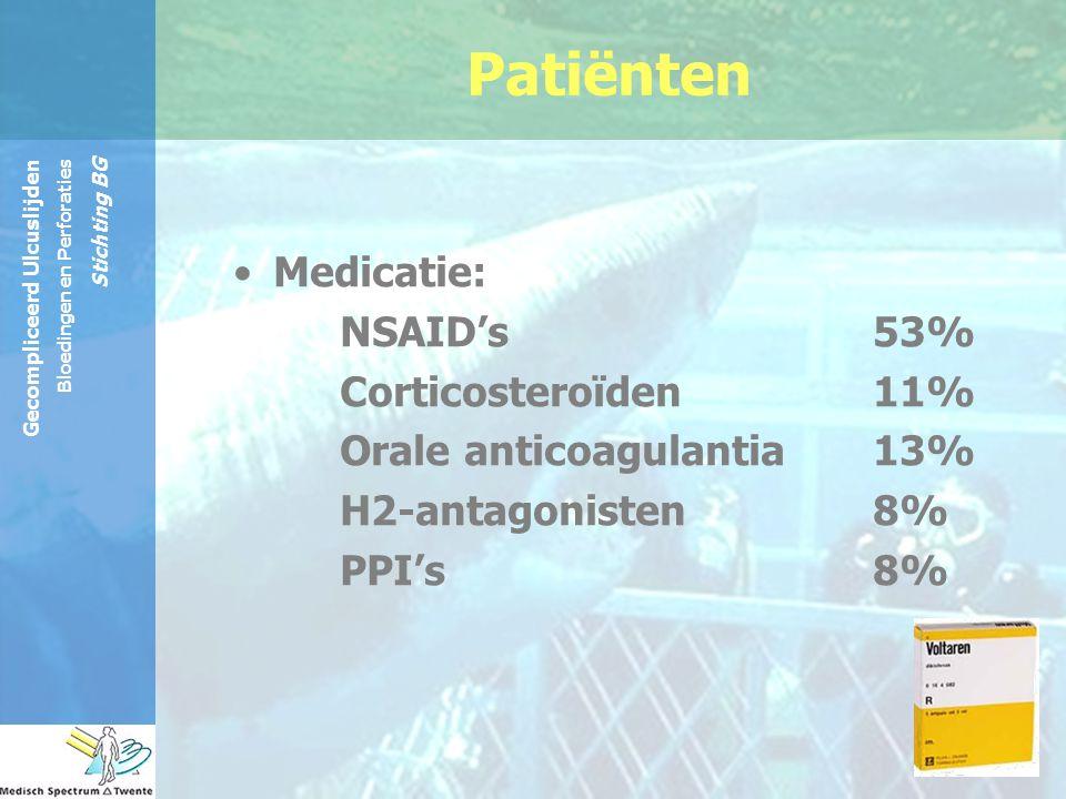 Gecompliceerd Ulcuslijden Bloedingen en Perforaties Stichting BG Patiënten Medicatie: NSAID's 53% Corticosteroïden 11% Orale anticoagulantia 13% H2-an