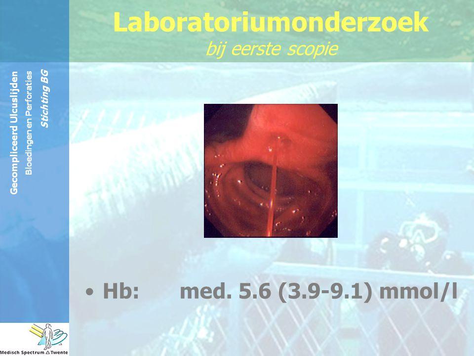 Gecompliceerd Ulcuslijden Bloedingen en Perforaties Stichting BG Hb: med. 5.6 (3.9-9.1) mmol/l Laboratoriumonderzoek bij eerste scopie