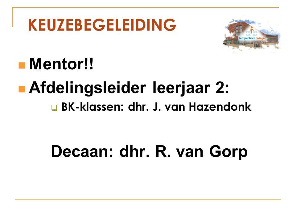 Mentor!. Afdelingsleider leerjaar 2:  BK-klassen: dhr.