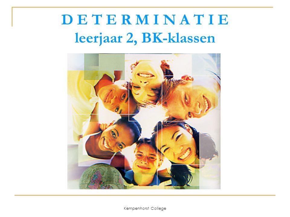 Kempenhorst College D E T E R M I N A T I E leerjaar 2, BK-klassen
