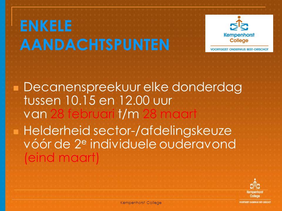 Kempenhorst College Decanenspreekuur elke donderdag tussen 10.15 en 12.00 uur van 28 februari t/m 28 maart Helderheid sector-/afdelingskeuze vóór de 2