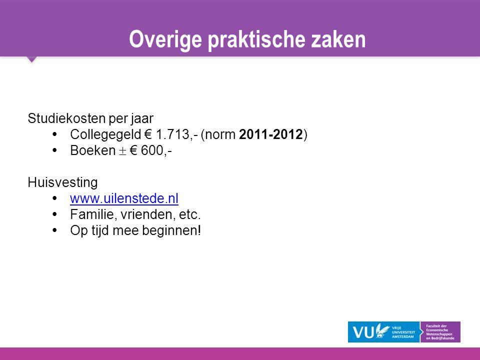 Overige praktische zaken Studiekosten per jaar  Collegegeld € 1.713,- (norm 2011-2012)  Boeken  € 600,- Huisvesting  www.uilenstede.nlwww.uilenste