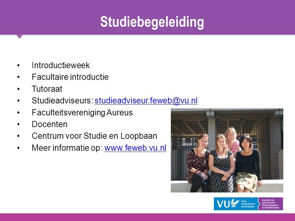 Studiebegeleiding Introductieweek Facultaire introductie Tutoraat Studieadviseurs: studieadviseur.feweb@vu.nlstudieadviseur.feweb@vu.nl Faculteitsvere