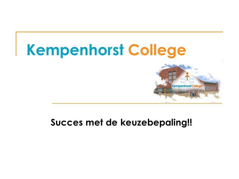 Kempenhorst College Succes met de keuzebepaling!!