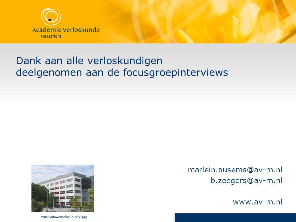 Dank aan alle verloskundigen deelgenomen aan de focusgroepinterviews marlein.ausems@av-m.nl b.zeegers@av-m.nl www.av-m.nl