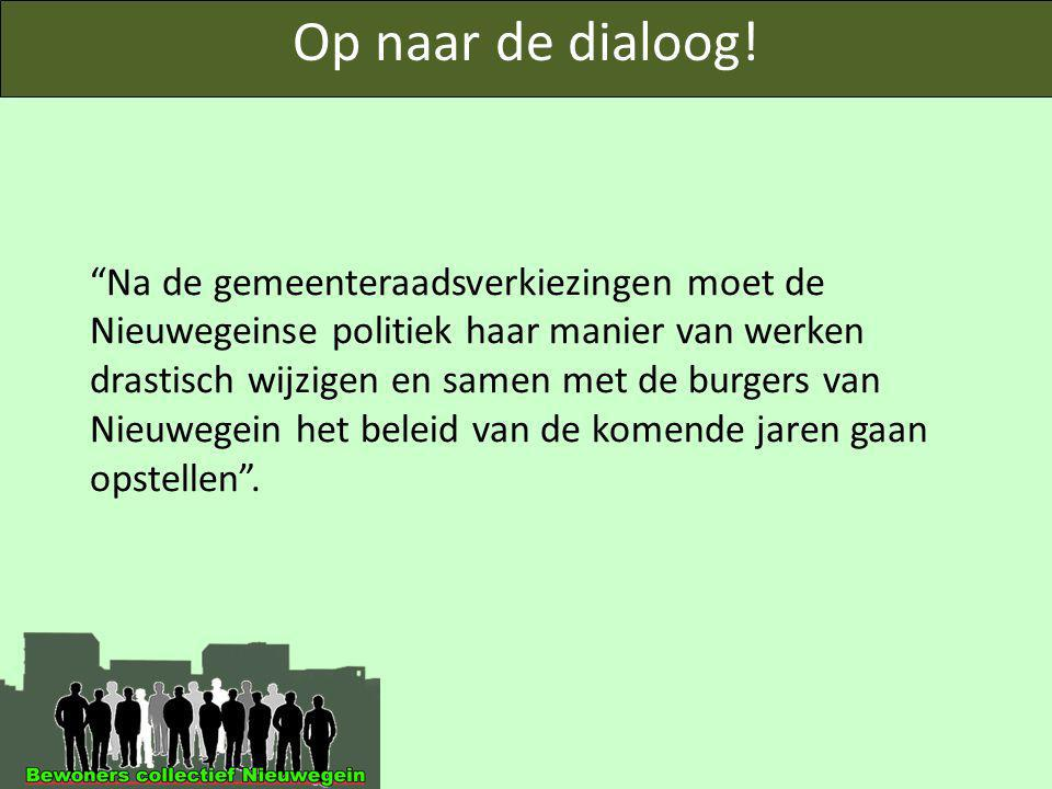 """Op naar de dialoog! """"Na de gemeenteraadsverkiezingen moet de Nieuwegeinse politiek haar manier van werken drastisch wijzigen en samen met de burgers v"""