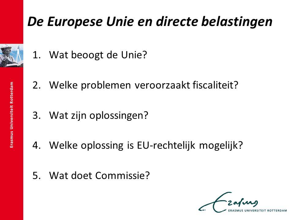 De Europese Unie en directe belastingen 1.Wat beoogt de Unie.