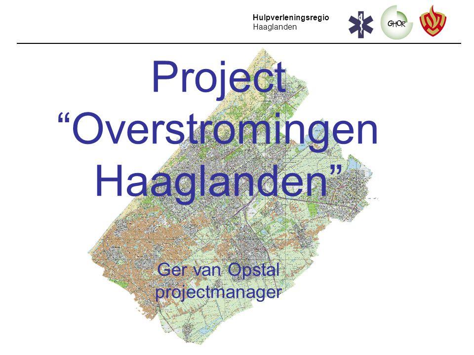 """Hulpverleningsregio Haaglanden Project """"Overstromingen Haaglanden"""" Ger van Opstal projectmanager"""