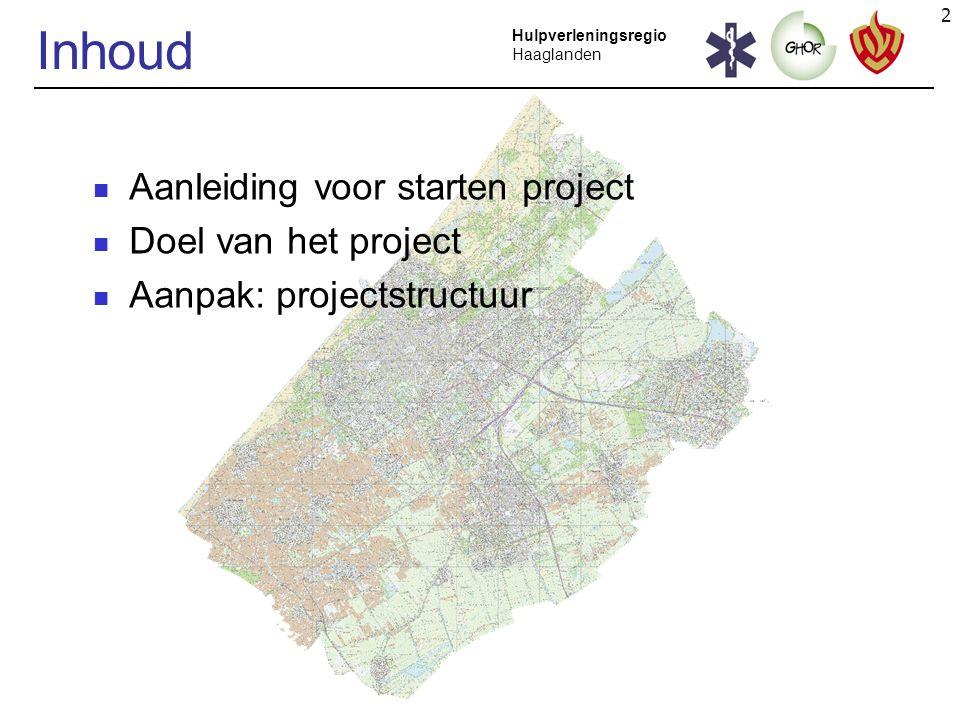 13 Hulpverleningsregio Haaglanden Projectbureau Ondersteuning projectleider.