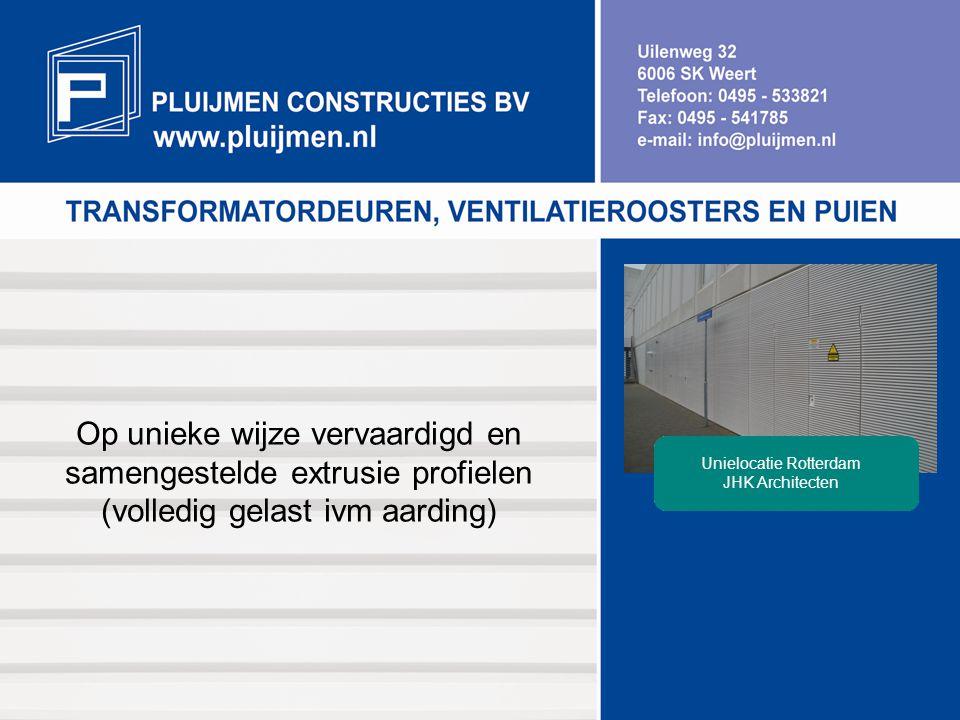 Op unieke wijze vervaardigd en samengestelde extrusie profielen (volledig gelast ivm aarding) Unielocatie Rotterdam JHK Architecten