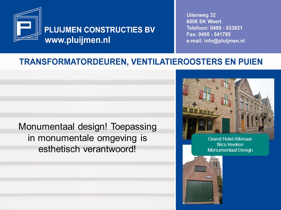 Monumentaal design! Toepassing in monumentale omgeving is esthetisch verantwoord! Grand Hotel Alkmaar Nico Veeken Monumentaal Design