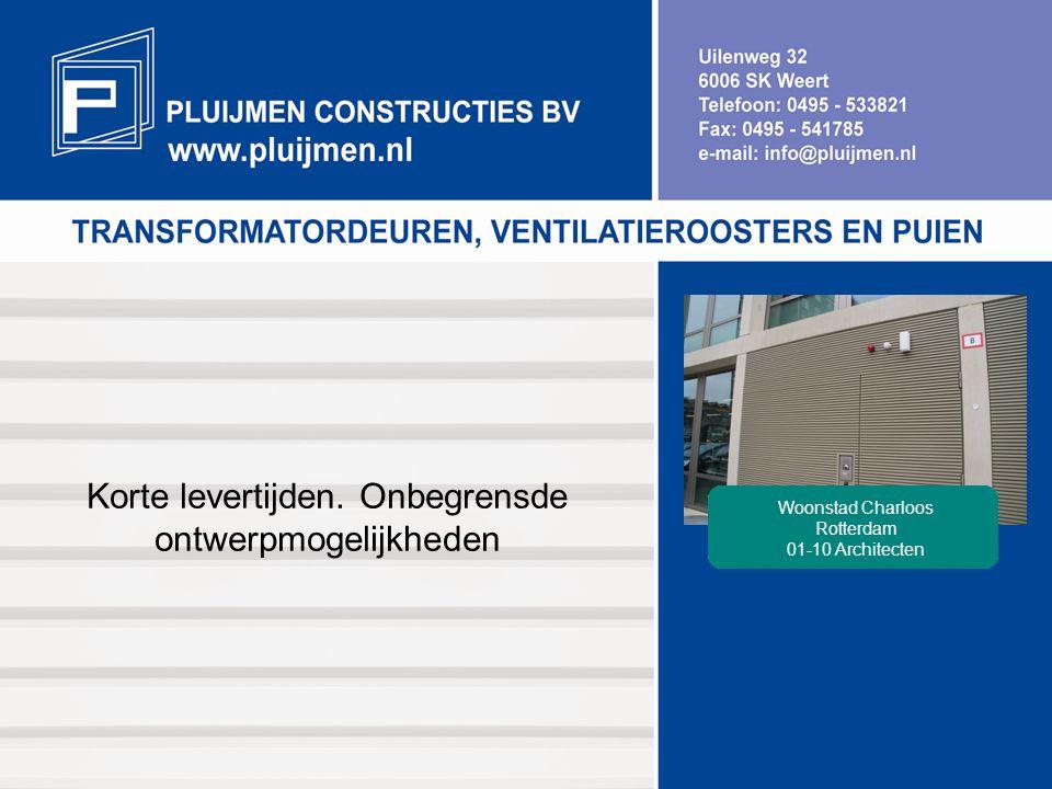 Korte levertijden. Onbegrensde ontwerpmogelijkheden Woonstad Charloos Rotterdam 01-10 Architecten