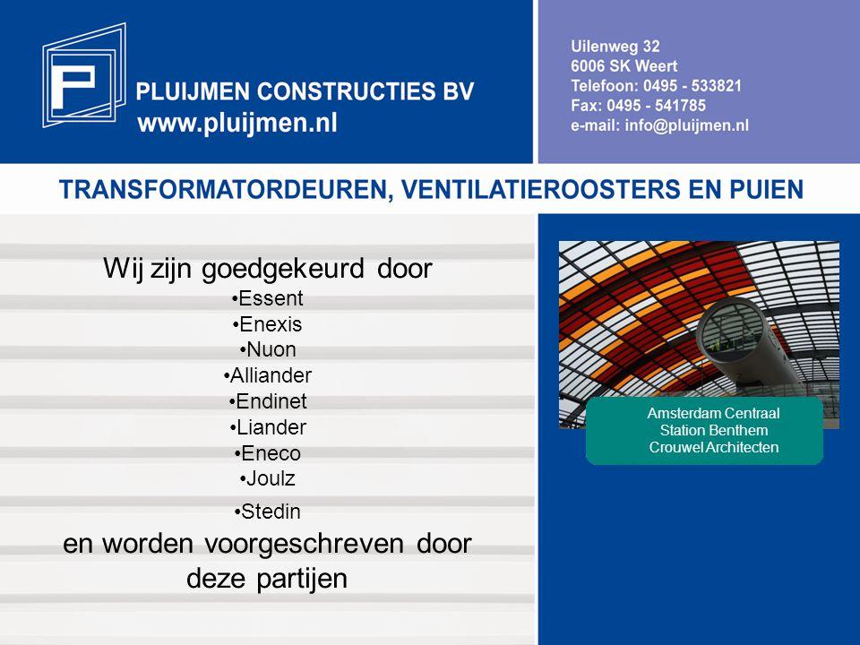 Wij zijn goedgekeurd door Essent Enexis Nuon Alliander Endinet Liander Eneco Joulz Stedin en worden voorgeschreven door deze partijen Amsterdam Centra