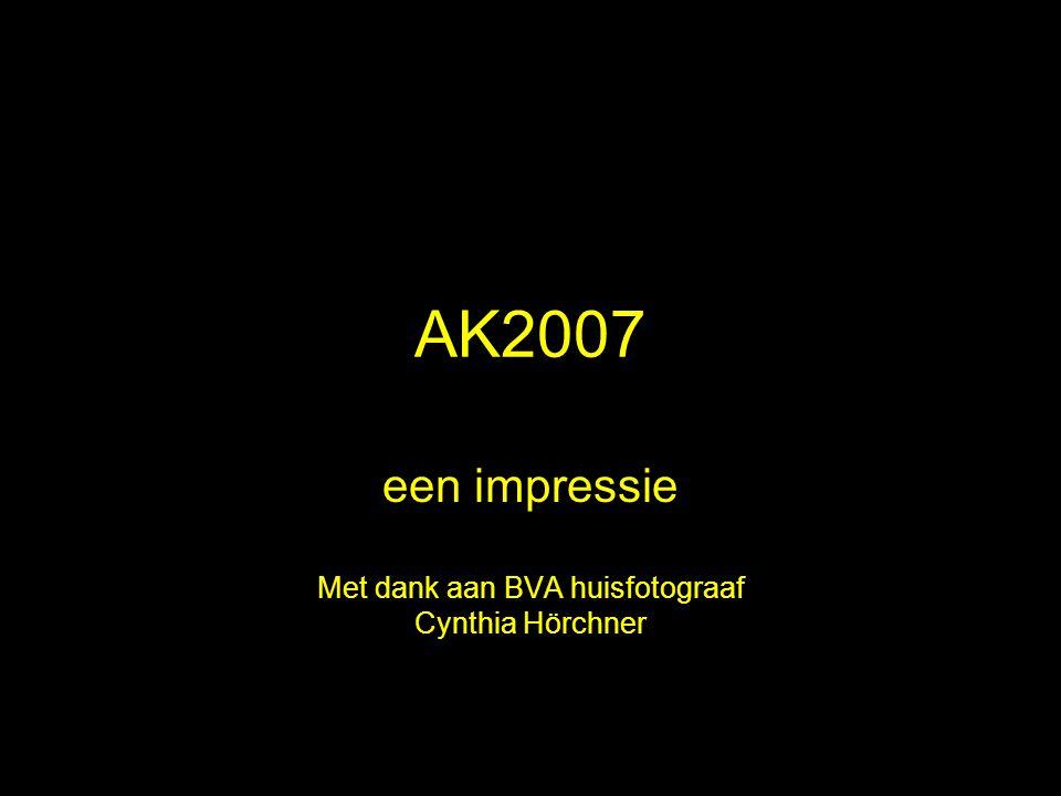 AK2007 een impressie Met dank aan BVA huisfotograaf Cynthia Hörchner